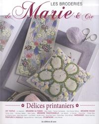 Marie Suarez - Les broderies de Marie & Cie N° 10 : Délices printaniers.