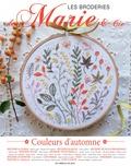 Marie Suarez - Les broderies de Marie & Cie N° 4 : Couleurs d'automne.