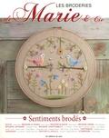 Marie Suarez - Les broderies de Marie & Cie N° 6 : Sentiments brodés.
