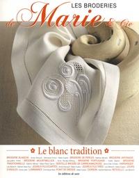 Marie Suarez et Annie Arsicault - Les broderies de Marie & Cie N° 7 : Le blanc tradition.