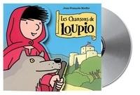 Gaëtan de Courrèges - Les chansons de Loupio. 1 CD audio