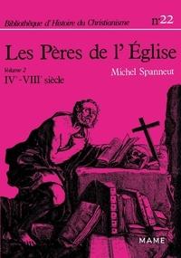 Michel Spanneut - Les Pères de l'Église Tome 2 - Du IVe au VIIIe siècle.