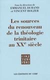 Emmanuel Durand et Vincent Holzer - Les sources du renouveau de la théologie trinitaire au XXe siècle.