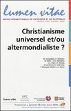 Michaël Amaladoss et Olivier Servais - Lumen Vitae Volume 60 N° 1, Janv : Christianisme universel et/ou altermondialiste ?.