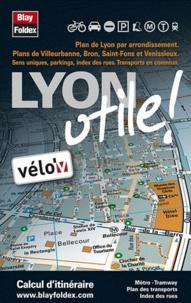 Blay-Foldex - Lyon utile !.