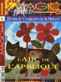 Kristina Becker - Magic patch Hors série N° 54 : Bruits et couleurs de la nature - L'ABC de l'appliqué.