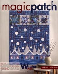 Marie-France Bocquet et Françoise Coudevylle-Bresson - Magic patch N° 140 : Winter quilts.