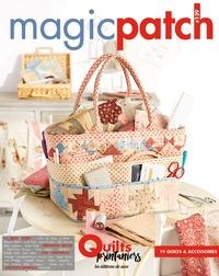 Marie-France Bocquet et Katie Lietaert-Ingels - Magic patch N° 141 : Quilts printaniers.