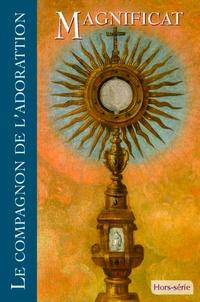 David Gabillet - Magnificat Grand format Hors-série : Le compagnon de l'adoration.