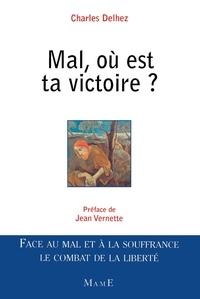 Charles Delhez - Mal, où est ta victoire ?.
