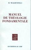 Hans Waldenfels - Manuel de théologie fondamentale.