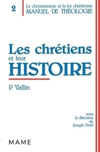 Pierre Vallin - Manuel de théologie / sous la dir. de Joseph Doré  Tome 2 - Les Chrétiens et leur histoire.