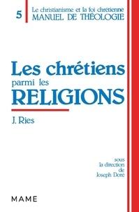 Julien Ries - Manuel de théologie / sous la dir. de Joseph Doré  Tome 5 - Les Chrétiens parmi les religions, Des Actes des Apôtres à Vatican II.