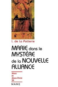 Ignace de La Potterie - Marie dans le mystère de l'Alliance.