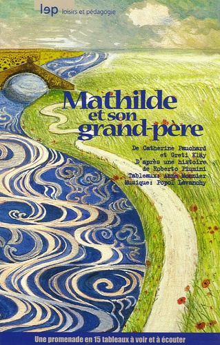 Greti Kläy et Catherine Pauchard - Mathilde et son grand-père. 1 CD audio