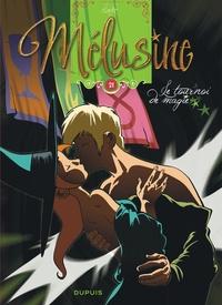 Clarke et François Gilson - Mélusine Tome 21 : Le tournoi de magie.