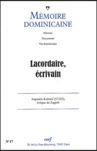 Guy Bedouelle et Barbara Estelle Beaumont - Mémoire dominicaine N°17 : Lacordaire, écrivain.