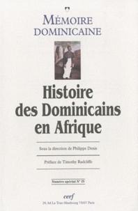 Philippe Denis - Mémoire dominicaine N° 4 spécial : Histoire des Dominicains en Afrique.