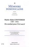 Françoise Caussé et Joël Boudaroua - Mémoire dominicaine N° 6 : Marie-Alain Couturier ( 1897-1954) - Un combat pour l'art sacré.