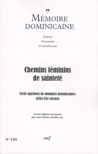 Bernard Montagnes - Mémoire dominicaine N° 8 : Chemins féminins de sainteté - Ecrits spirituels de cinq moniales dominicaines du Sud-Ouest de la France (XIXe -XXe).