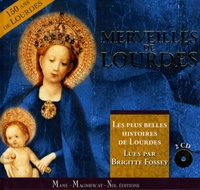 Guillaume Bady et Servane Bayle - Merveilles de Lourdes - Les plus belles histoires de Lourdes lues par Brigitte Fossey. 2 CD audio