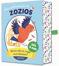 Sylvain Ménager et Anna Hurley - Mon premier jeu de Zozios - Ouvre vite la cage aux oiseaux !.
