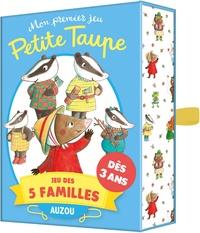 Lallemand Orianne et Frossard Claire - Mon premier jeu des 5 familles - Petite Taupe.