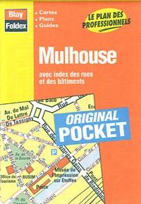 Blay-Foldex - Mulhouse - Avec index des rues et des bâtiments.