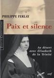 Philippe Ferlay - Paix et silence - Au désert avec Elisabeth de la Trinité.