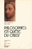Pierre Gire - Philosophies en quête du Christ - Communications présentées à un séminaire de recherche organisé par la Faculté de philosophie de l'Université catholique de Lyon.