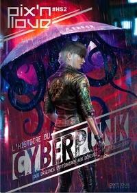 Raphaël Lucas - Pix'n love Hors-série N°2 : L'histoire du Cyberpunk - Des origines littéraires aux dérivés vidéoludiques.