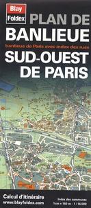 Blay-Foldex - Plan de Banlieue Sud-Ouest de Paris - 1/14000.