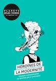 Collectif - Planète Jules Verne N° 4 : Héroïnes de la modernité.