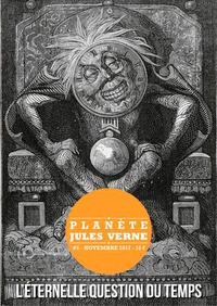 Collectif - Planète Jules Verne N° 5, novembre 2017 : L'éternelle question du temps.