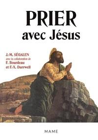 Jean-Marie Ségalen - Prier avec Jésus.