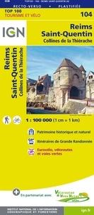 IGN - Reims Saint-Quentin Collines de la Thiérache - 1/100 000.