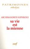 Archimandrite Sophrony - Sa vie est la mienne.