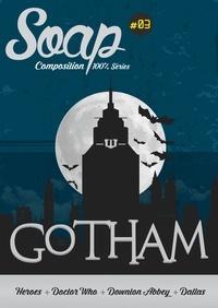 Leo Soesanto - Soap N° 3 : Gotham.