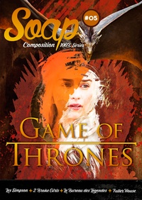 Leo Soesanto - Soap N° 5 : Game of Thrones.