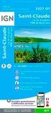 IGN - St-Claude - Lac de Vouglans, PNR du Haut Jura : 1/25 000.