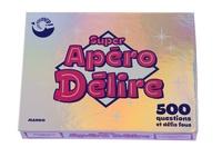 Super Apéro Délire - 500 questions et défis fous.pdf