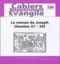 Gérard Billon et Gilbert Dahan - Supplément aux Cahiers Evangile N° 130, Décembre 200 : Le Roman de Joseph (Genèse 37-50).