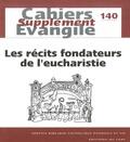 Hugues Cousin et Gilbert Dahan - Supplément aux Cahiers Evangile N° 140, juin 2007 : Les récits fondateurs de l'eucharistie.