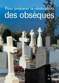 Diocèse de Lyon - Tilt N° 59 : Pour préparer la célébration des obsèques.