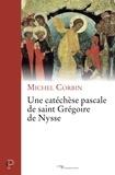 Michel Corbin - Une catéchèse pascale de Grégoire de Nysse.