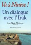 Jean-Marie Mérigoux - Va à Ninive ! Un dialogue avec l'Irak, Mossoul et les villages chrétiens, Pages d'histoire dominicaine.