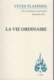 José Pereira - Vives flammes N° 308, septembre 20 : La vie ordinaire.