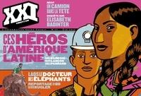 Patrick de Saint-Exupéry - XXI N° 19, Eté 2012 : Ces héros d'Amérique Latine.