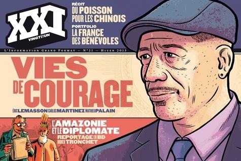 XXI N° 21, Hiver 2013 Vies de courage
