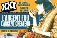 Catherine Bernard et Frédéric Laffont - XXI N° 25, Hiver 2014 : L'argent fou, l'argent créateur.